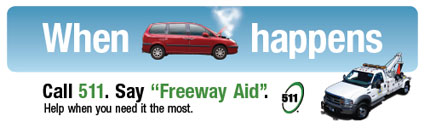 "Call 511. Say ""Freeway Aid""."