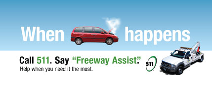 "Call 511. Say ""Freeway Assist""."